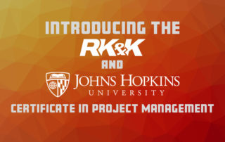 Introducing the RK&K and JHU Certificate in Project Management